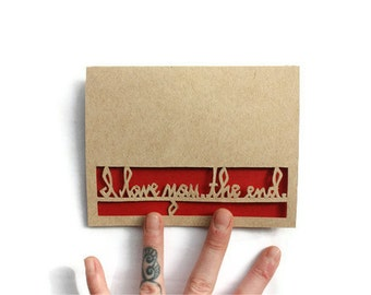 "Valentine Card: Laser Cut  ""I love you. the end"""