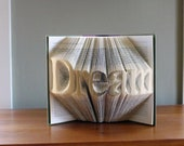 Unique Gifts / Present - Dream - Custom Folded Book Art - Unique Wedding Present - Personalized Gift - Inspirational