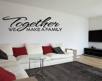 Together We Make A Family Vinyl Wall Decal Quotes (v91)