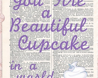 PRINT You ARE a Beautiful CupCake 8x10inches by WhimsyCollage