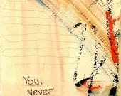 You Never Know: mixed media w/threaded text message on paper.