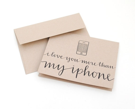 Hipster Love Greeting Card . Modern Handwritten Calligraphy . I Love You More Than My iPhone . Light Brown Kraft . Single