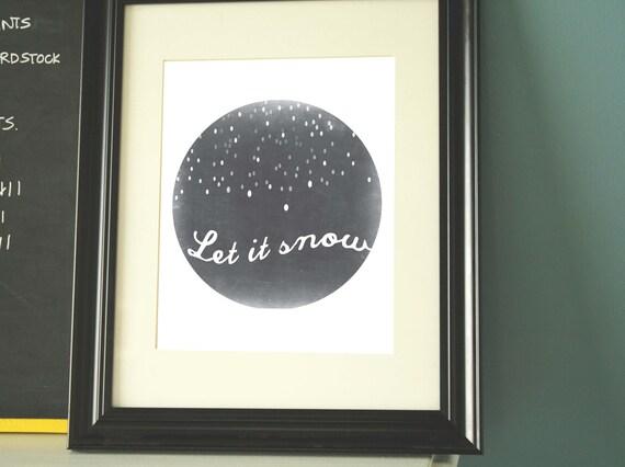 Inspirational Print, 5x7 , Inspirational Prints, Winter Art, Let It Snow, Holiday Decor, Winter Wedding Decor,Winter Print,Modern Minimalist