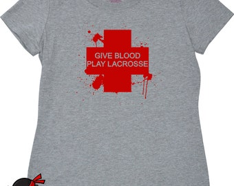 Lacrosse Shirt for Women Teen Girls Play Funny Give Blood Play Lacrosse Tshirt Gifts for Lacrosse Players Team Shirts