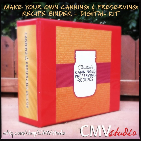 MAKE YOUR OWN Canning And Preserving Recipe Binder By