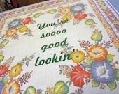 You're So Good Lookin Handkerchief - Seinfeld quote - gocco printed on vintage handkerchief - Petunias