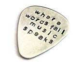 where words fail, music speaks.... customized / personalized handstamped aluminum guitar pick
