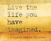 live the life you imagined- Thoreau 11x14 fine art print