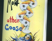 More Other Goose - familiar and unfamiliar Nursery Rhymes - Zine Book
