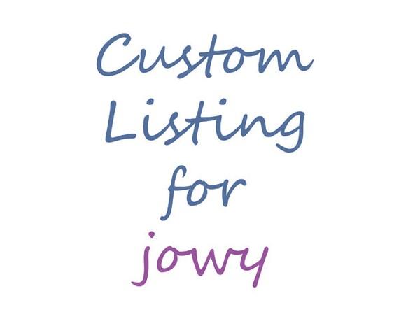 Custom listing for Jowy
