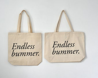 endless bummer tote