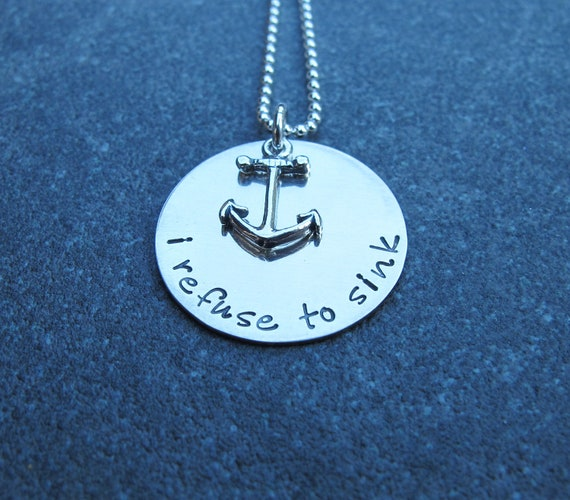 I Refuse To Sink Necklace with Anchor charm Hand Stamped Jewelry  by Kristen's Custom Creations Ready to ship