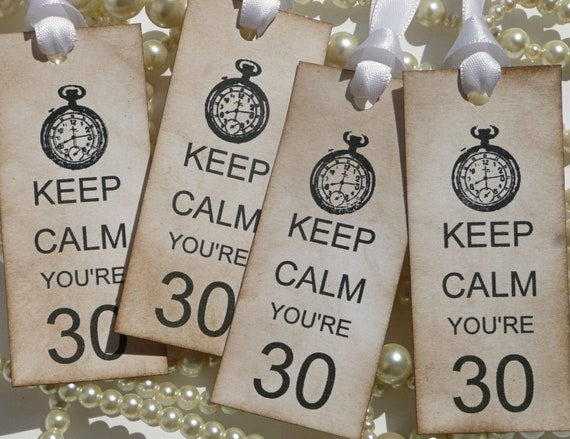 Keep Calm You're 30, Birthday Gift Tags, 40th Birthday Gift, 50th birthday, thirtieth birthday, fortieth birthday, milestone birthday gift