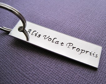 Alis Volat Propriis Keychain - Hand stamped accessory - she flies with her own wings