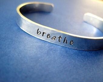Breathe Bracelet - motivational hand stamped cuff bracelet - Hammered aluminum metal finish - Skinny 1/4 inch