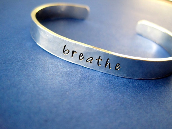 Breathe Bracelet - motivational hand stamped cuff bracelet - Hammered aluminum metal finish - Skinny 1/4 inch