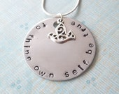 To Thine Own Self Be True Hand Stamped Necklace