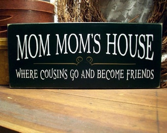 Mom Mom's House Wood Sign - Grandmother - Cousins - Plaque - Mother's Day Gift -Signs with Sayings