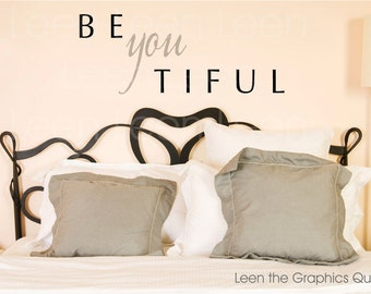 Be YOU Tiful Wall Decal • Inspirational Wall Decal • Beautiful Wall Decal • Any Room Decor • Removable Vinyl Wall Decal Made in the USA