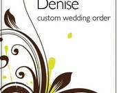 Custom Wedding Order for Denise