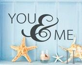 You and Me Vinyl Wall Decal words with large ampersand  wedding decor , anniversary, Love Quotes