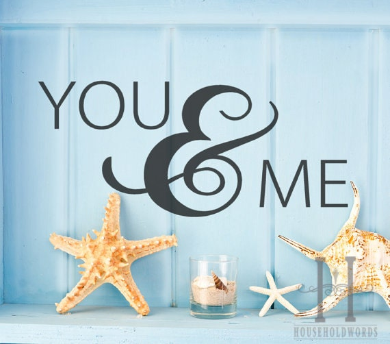You And Me Love Quotes : You and Me Vinyl Wall Decal words with large ampersand wedding decor ...