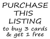 Greeting Cards - Buy 3 and Get 1 Free