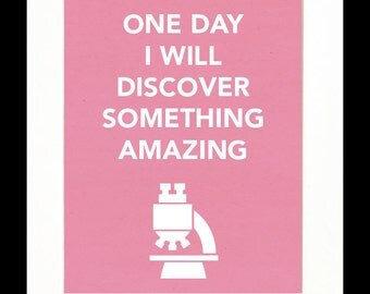 Children's Art Print Poster, Nursery Art, Children's Room, Microscope, Scientist, One Day I Will Discover Something Amazing, 11x14 Print