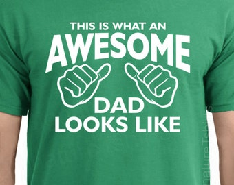 This is what an AWESOME DAD looks like Mens T-shirt tshirt New Dad T shirt Holiday tee Father's Day idea shirt Christmas Gift Husband Gift