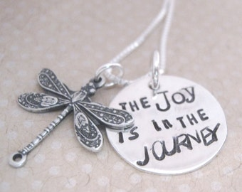 Joy Necklace - Hand stamped necklace - Inspirational Necklace - Dragonfly jewelry - The Joy is in the Journey - Inspirational Jewelry
