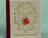 How to Tame a Miniature Book