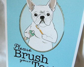 Brush Your Teeth White Frenchie - 8x10 Eco-friendly Print