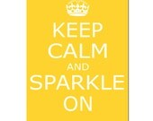 Keep Calm and Sparkle On - 5x7 Inspirational Quote Print - Choose Your Colors - Shown in Yellow, Orange, Pale Gray, Light Pink, and More