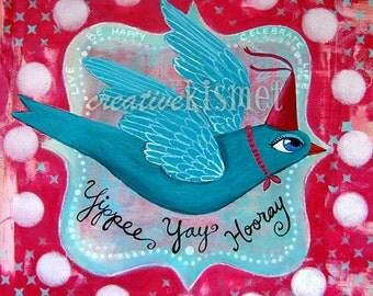SALE - Yippee Yay Hooray - Celebrate Life 8.5 x 11 art PRINT