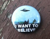 I want to believe x-files inspired ufo poster Button 1inch