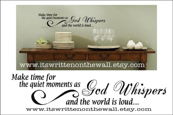 Make time for the quiet moments as God whispers / Religious Quote / Family room decor / Religious Vinyl  Lettering Wall Saying
