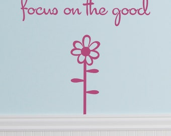 focus on the good quote with flower VINYL DECAL  19x22 inches
