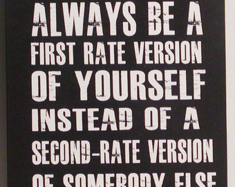 Always be A First Rate Version Of Yourself Inspirational Wood Wall Plaque