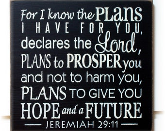 For I know the plans I have for you declares the Lord.. Jeremiah 29 11 typography wood sign