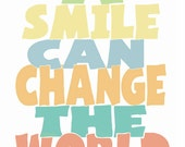 Word Art, A  Smile Can Change The World, Wall Decor,  Fine Art Print