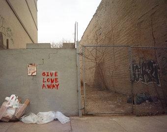 Graffiti Photograph, Give Love Away, 5x7 Matted Print