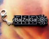 NEW BAZINGA....Black   BaZnGa  zipper pull ... periodic table inspired jewelery