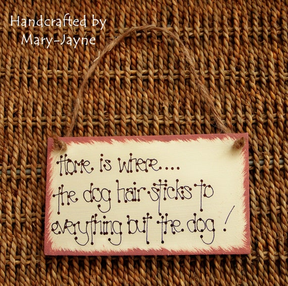 """Shabby Chic Handcrafted Wooden Gift Plaque """"Home Is Where........"""" Funny Dog Hair Sign Handpainted"""