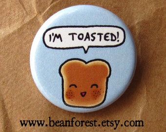 "i'm toasted - marijuana weed pin breakfast stoner gifts hippie buttons 1.25"" badge magnet grateful dead pin bassnectar electric forest toast"
