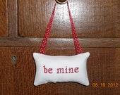 Be Mine Cross Stitch Hanging Pillow
