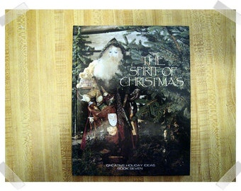 The Spirit of Christmas/number 7- Hardcover Craft Book/1992*