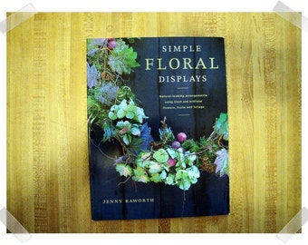 Simple Floral Displays/Softcover Craft Book*