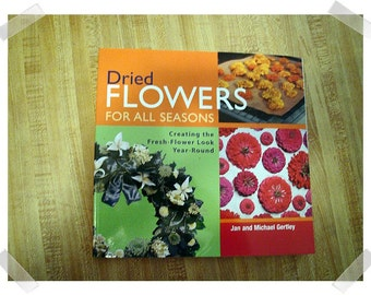 Dried Flowers for all Seasons/Softcover Craft Book**