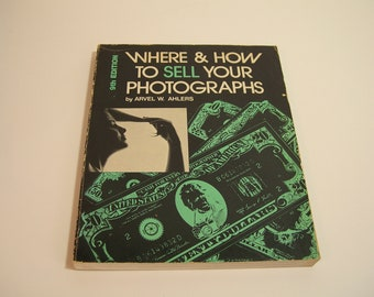 Where And How To Sell Your Photographs Vintage Book