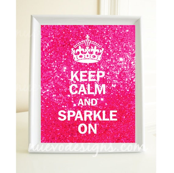 Keep Calm and Sparkle On Print - 8x10 print